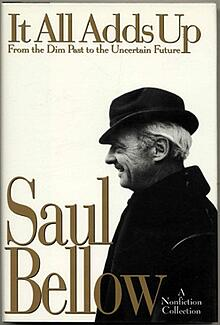 Saul Bellow: It all adds up