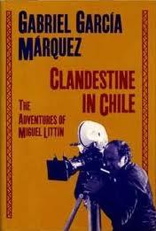 Gabriel Garcia Marquez: Clandestine in Chile