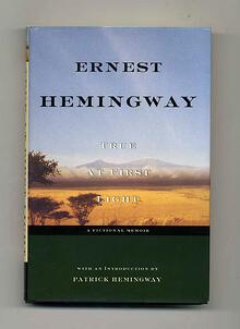 Ernest Hemingway: True At First Light