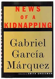 Gabriel Garcia Marquez: News of a Kidnapping