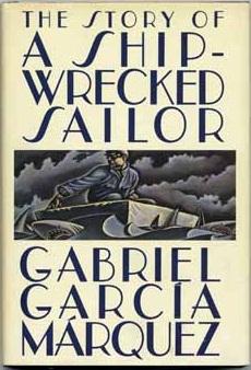 Gabriel Garcia Marquez: Story of a Shipwrecked Sailor