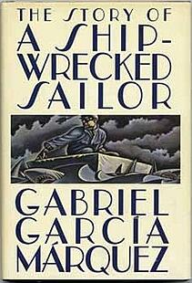 Gabriel Garcia Marquez: Story of a Shipwrecked Sailor