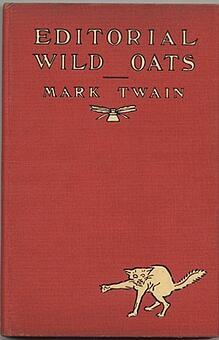 Mark Twain: Editorial Wild Oats