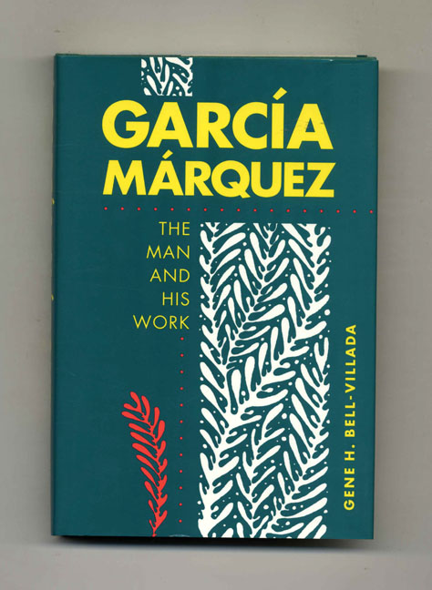 Garcia Marquez - The Man and his Work