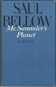 Saul Bellow: Mr. Sammler's Planet